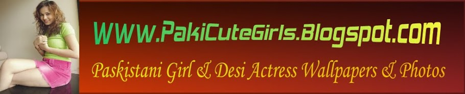 Paskistani Girl & Desi Actress Wallpapers & Photos