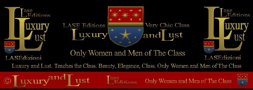 Luxury and Lust