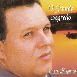 Cícero Nogueira - O Grande Segredo