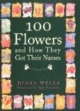100 Flowers and How They Got Their Names (Kindle Edition)