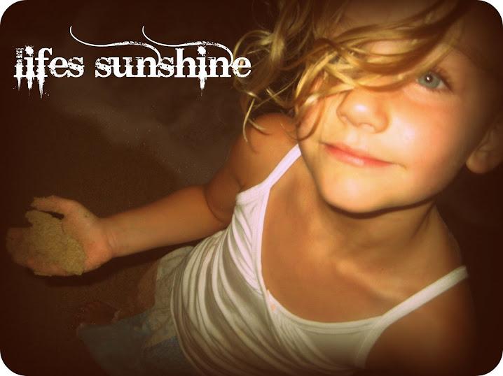 lifes sunshine