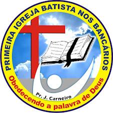 PRIMEIRA IGREJA BATISTA NOS BANCÁRIOS