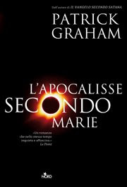 Apocalisse secondo Marie Patrich Graham Editrice Nord romanzo horror thriller