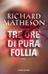 Richard Matheson Tre Ore Di Pura Follia Horror Thriller Romanzo copertina