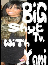 BIG SHYT TV. WITH YAMI