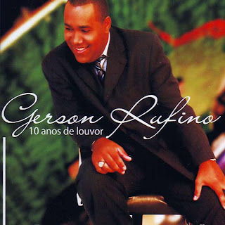 Gerson Rufino - 10 Anos de Louvor 2008