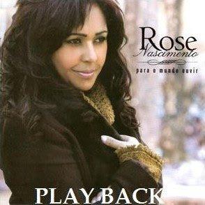 Rose nascimento - Para o mundo ouvir - Playback 2007