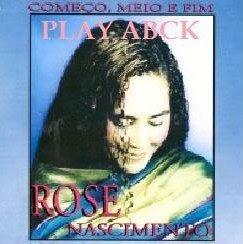 Rose Nascimento - Come�o, Meio e Fim (Playback) 1998