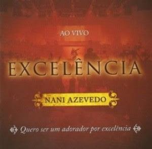 Nani Azevedo - Excelência - Ao Vivo (Playback) 2008