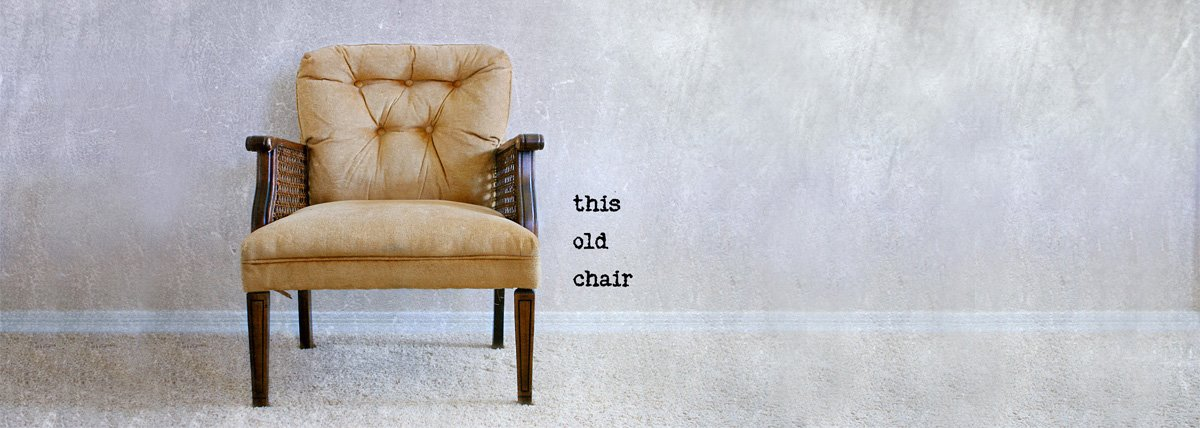 This Old Chair