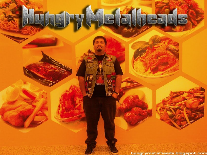 Hungry Metalheads : Malaysian Food Blog for Metalheads!