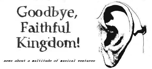 Goodbye, Faithful Kingdom!