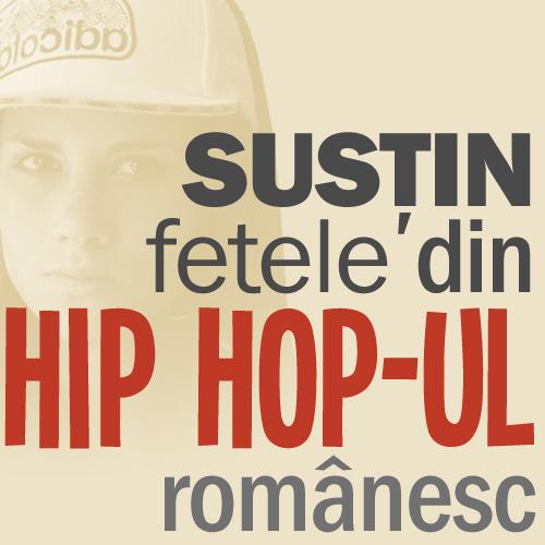 sustin2 Campania: Susţin Fetele din Hip Hop ul Românesc
