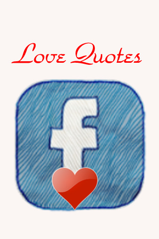 quotes for facebook status updates. quot;Quotes(Love) for Facebookquot; is