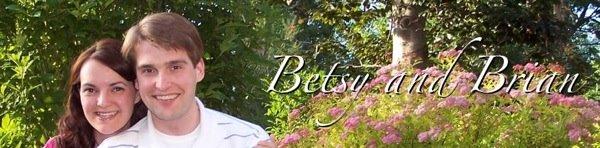 Betsy and Brian