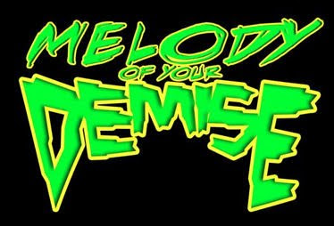MELODY OF YOUR DEMISE
