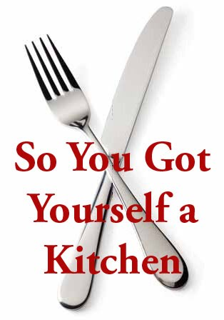 So You Got Yourself a Kitchen