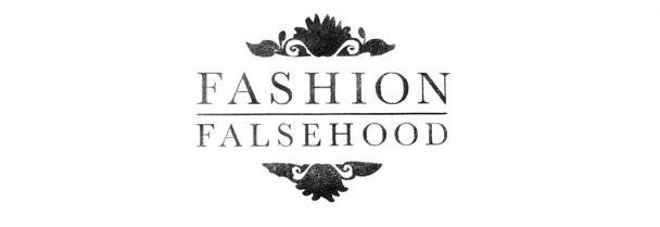 FASHION FALSEHOOD