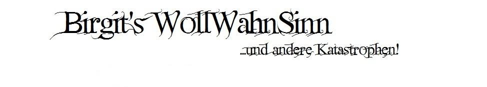 Birgit's WollWahnSinn