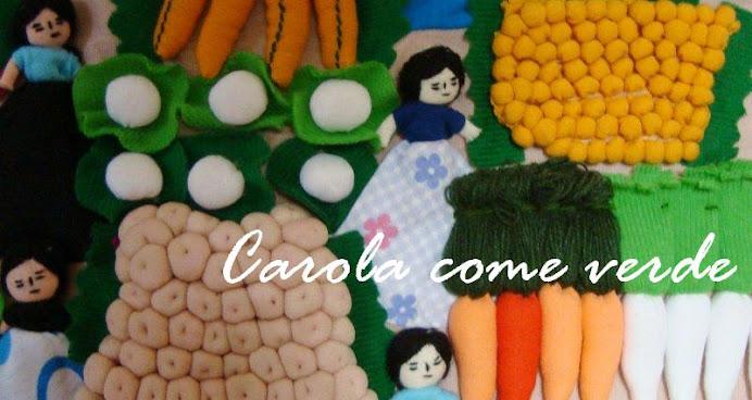 Carola Come Verde
