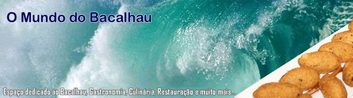 O Mundo do Bacalhau