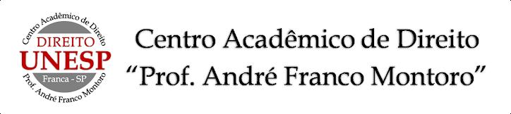 """DIREITOUNESP.blogspot.com - Centro Acadêmico de Direito """"Prof. André Franco Montoro"""" - UNESP/Franca"""