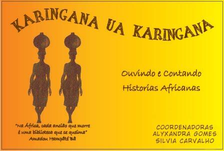 Karingana Ua Karingana  Ouvindo e contando histórias africanas.