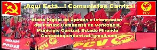 ¡Aquí Está...! Comunistas Carrizal