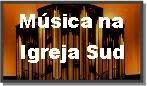 BLOG DA IRMÃ MIRKA: http://musicanaigrejasud.wordpress.com/