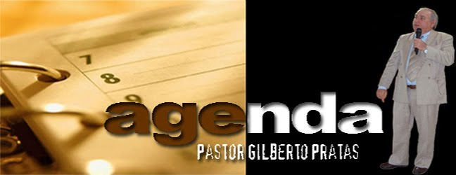 Agenda Pastor Gilberto Pratas
