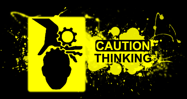 CAUTION THINKING