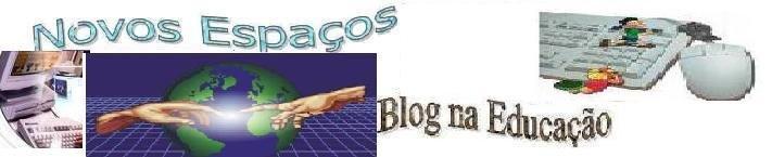 *♥*´¯`*.¸¸.*´¯`*   Novos espaços: Blog na Educação*´¯`*.¸¸.*´¯`*♥*