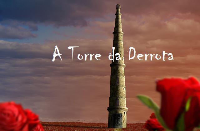 A TORRE DA DERROTA