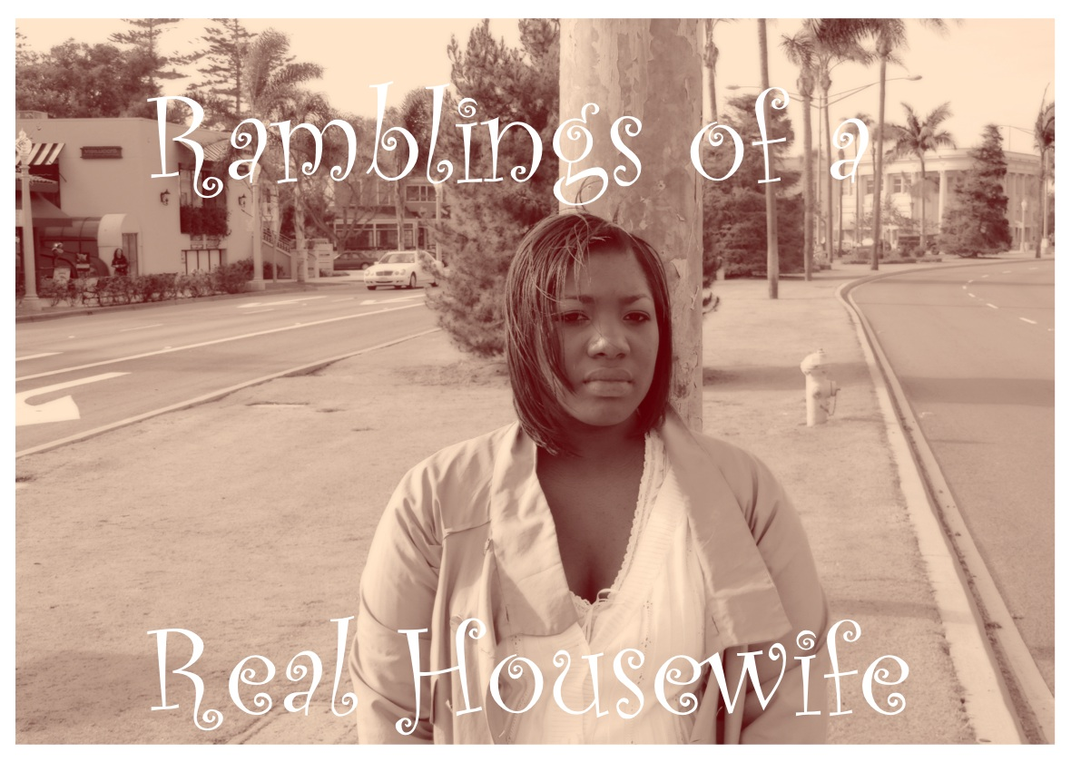 Ramblings of a Real Housewife