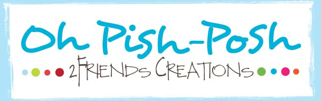 Oh Pish Posh