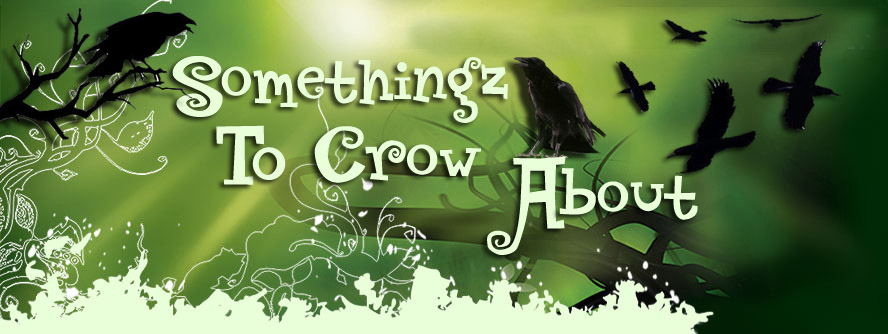 Somethingz To Crow About