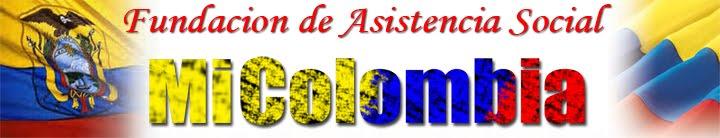 """Fundacion de Asistencia Social """"Mi Colombia"""""""