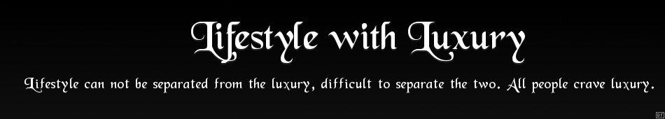 Lifestyle   with   Luxury