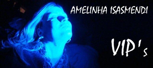 Amelinha VIP's