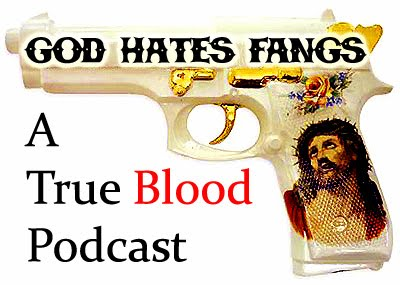 God Hates Fangs True Blood Podcast