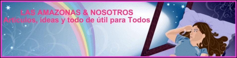 LAS AMAZONAS Y NOSOTROS