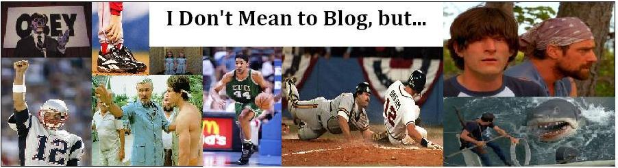 I Don't Mean to Blog, but...