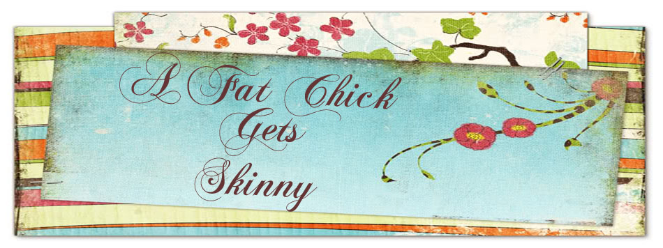 A Fat Chick Gets Skinny