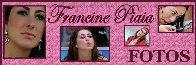 Francine Piaia - FOTOS