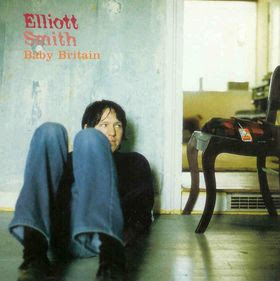 Elliott Smith - Baby Britain