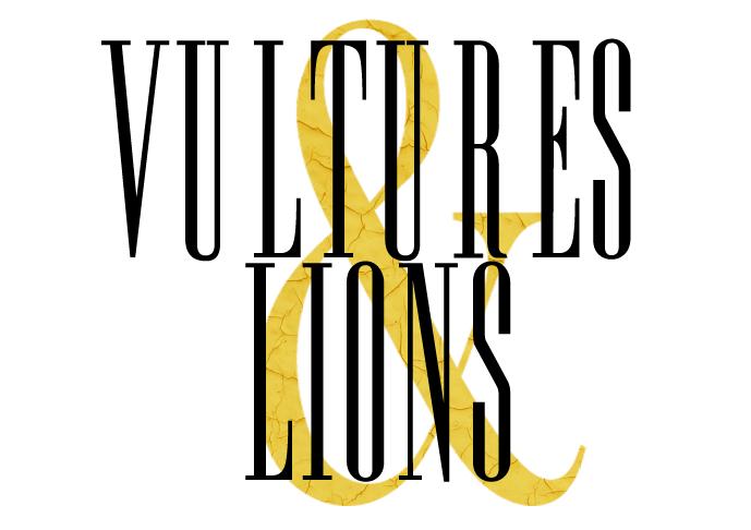 Vultures & Lions