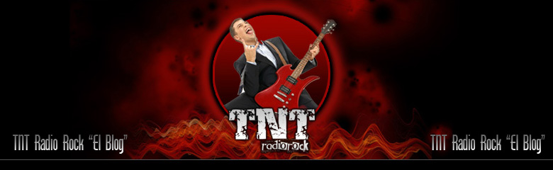 "TNT Radio Rock ""El Blog"". Puro Rock & Heavy Metal."