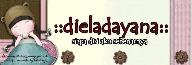 ::dieladayana-dayana.blogspot.com::