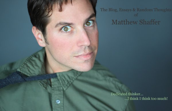 The Blog, Essays and Random Thoughts of Matthew Shaffer