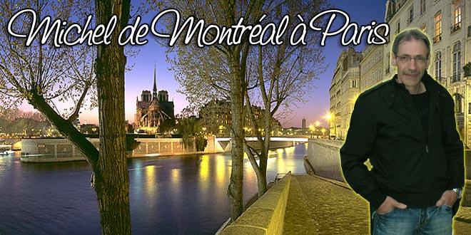 Michel de Montréal à Paris
